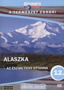 Discovery - ALASZKA - AZ ÉSZAKI FÉNY OTTHONA - A TERMÉSZET CSODÁI