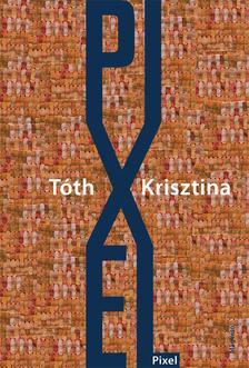 Tóth Krisztina - Pixel