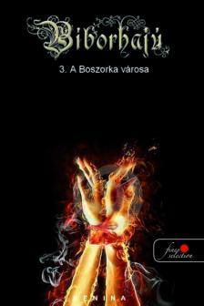Benina - A BOSZORKA VÁROSA - BÍBORHAJÚ 3. - PUHA BORÍTÓS