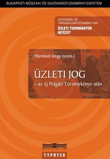 Pétervári Kinga - Sárközy Tamás - Verebics János Pázmándi Ki - Üzleti jog az új Polgári Törvénykönyv után [eKönyv: pdf]