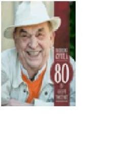 Bodrogi Gyula - 80 év, 80 recept, 80 történet