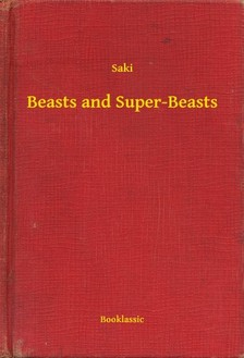 SAKI - Beasts and Super-Beasts [eKönyv: epub, mobi]