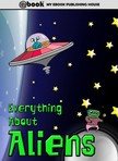 House My Ebook Publishing - Everything About Aliens [eKönyv: epub,  mobi]