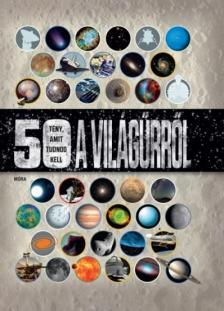 - 50 tény, amit tudnod kell a világűrről