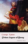 Upton George - Prince Eugene of Savoy [eKönyv: epub,  mobi]