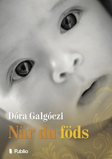 Galgóczi Dóra - När du föds [eKönyv: epub, mobi]