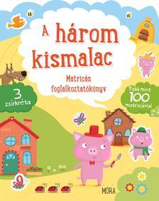 - A három kismalac - Matricás foglalkoztatókönyv több mint 100 matricával