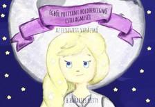 Kitty B. Habarics - Égből pottyant holdhercegnő csillagmeséi - Az elveszett varázskő [eKönyv: pdf, epub, mobi]