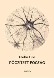 Csaba Lilla - Rögzített fogság