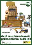 Darázs Imréné - AMIT AZ ÖNKORMÁNYZATI GAZDÁLKODÁSRÓL TUDNI KELL - ETK FÜZETEK 25. -