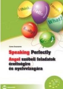 Czene Zsuzsanna - Speaking Perfectly - Angol szóbeli feladatok érettségire és nyelvvizsgára