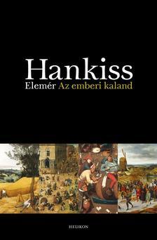 HANKISS ELEM - Az emberi kaland