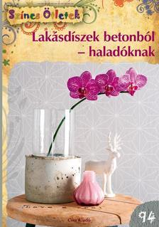M. Dawidowski, A. Diepolder, S. Gut, X. Kuczera, S. Rogaczewsk-Nogai - Lakásdíszek betonból - haladóknak