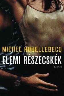 Michel Houellebecq - Elemi részecskék [eKönyv: epub, mobi]