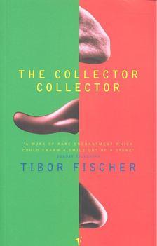 Tibor Fischer - The Collector Collector [antikvár]