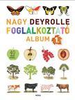 Nagy Deyrolle foglalkoztató album 1.+ 40 színes matricával<!--span style='font-size:10px;'>(G)</span-->