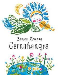 Beney Zsuzsa - Cérnahangra
