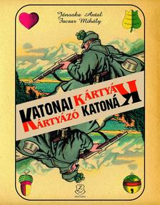 Jánoska Antal-Facsar Mihály - Katonai kártyák - kártyázó katonák