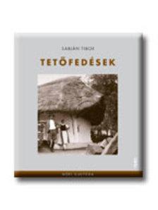 Sabján Tibor - TETŐFEDÉSEK - NÉPI KULTÚRA