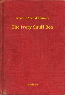 Kummer Frederic Arnold - The Ivory Snuff Box [eKönyv: epub, mobi]