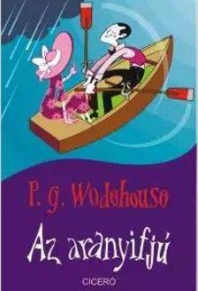 P. G. Wodehouse - Az aranyifjú