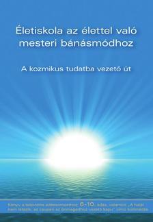 Wittek, Gabriele - Életiskola az élettel való mesteri bánásmódhoz -  A kozmikus tudatba vezető út - 2. kötet