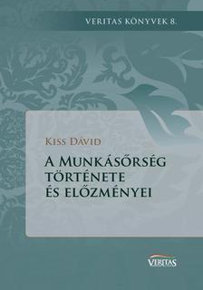 Kiss Dávid - A Munkásőrség története és előzményei