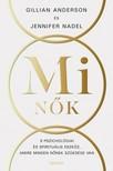 Anderson Gillian - MI nők - Kilenc pszichológiai és spirituális eszköz, amire minden nőnek szüksége van [eKönyv: epub, mobi]