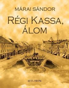 MÁRAI SÁNDOR - RÉGI KASSA, ÁLOM