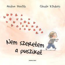 Nadine Monfils-Claude K. Dubois - NEM SZERETEM A PUSZIKAT! - AKCIÓS