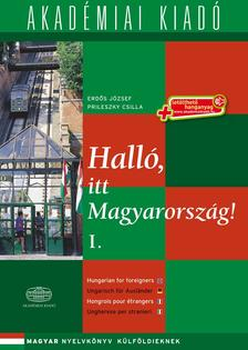 Erdős József, Prileszky Csilla - Halló, itt Magyarország! - 1. kötet - letölthető hanganyaggal (virtuális melléklettel)