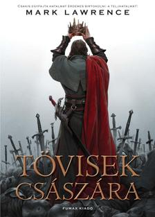 Mark Lawrence - Tövisek Császára