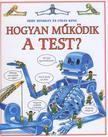 HINDLEY, JUDY-KING, COLIN - Hogyan működik a test?<!--span style='font-size:10px;'>(G)</span-->