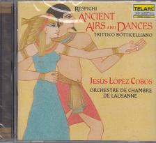 RESPIGHI - ANCIENT AIRS AND DANCES, TRITTICO BOTTICELLIANO CD