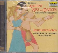 RESPIGHI - ANCIENT AIRS AND DANCES, TRITTICO BOTTICELLIANO CD