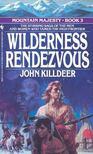 KILLDEER, JOHN - Wilderness Rendezvous [antikvár]