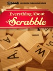 House My Ebook Publishing - Everything About Scrabble [eKönyv: epub,  mobi]