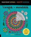 Virágok és mandalák - ragyogó színek, segítő számok ###<!--span style='font-size:10px;'>(G)</span-->