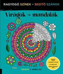 - Virágok és mandalák - ragyogó színek, segítő számok