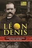 Luce Gaston - Léon Denis, o apóstolo do espiritismo. Sua vida, sua obra. [eKönyv: epub, mobi]