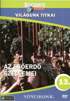 - ESŐERDŐ SZELLEMEI - VILÁGUNK TITKAI  - DVD - DISCOVERY