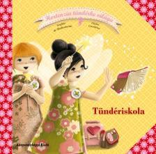 Mullhenheim, Sophie de - Gaudriot, Claire - Hortenzia tündérke világa 3: Tündériskola - KEMÉNY BORÍTÓS