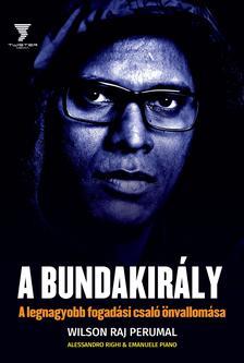 PERUMAL, WILSON RAJ - RIGHI, A. - PIANO, E - A Bundakirály