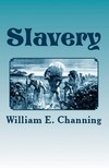 Channing William E. - Slavery [eKönyv: epub,  mobi]