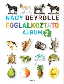 - Nagy Deyrolle Foglalkoztató album 2.