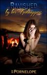 Pornelope Moira Nelligar, - Ravished By Her Kidnappers [eKönyv: epub, mobi]