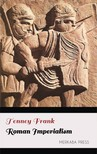 Frank Tenney - Roman Imperialism [eKönyv: epub, mobi]