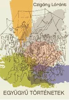 Czigány Lóránt - Együgyű történetek