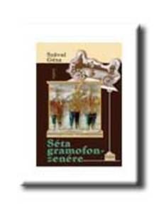SZÁVAI GÉZA - Séta gramofonzenére (regény)