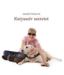 Horváth Nikoletta - Kutyaszív szeretet